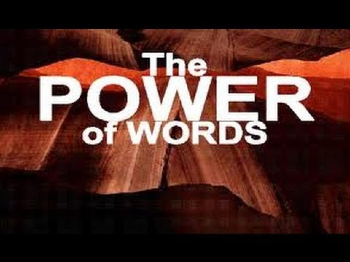 spoken words Ten tips on using the positive power of the spoken word words have the potential to heal or harm - 10 ways to remind ourselves to be kind, to watch what we think and say.